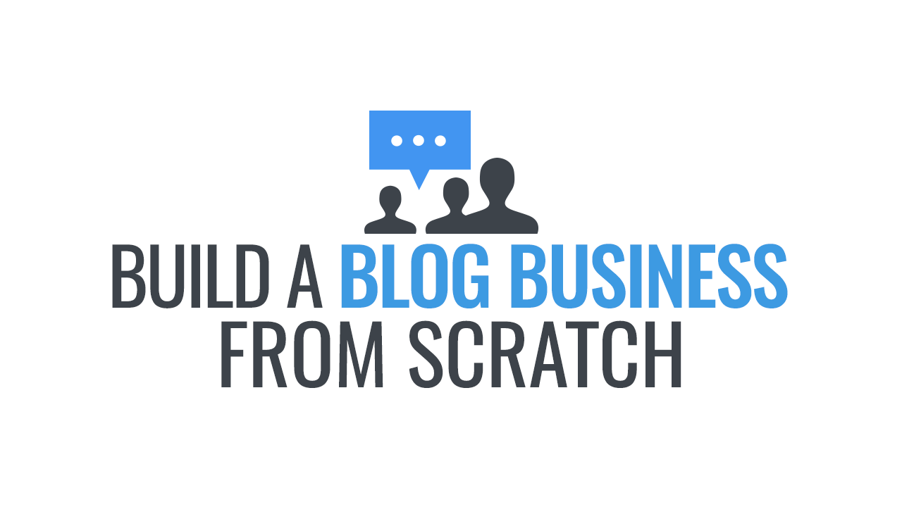 Build a Blog Business from Scratch