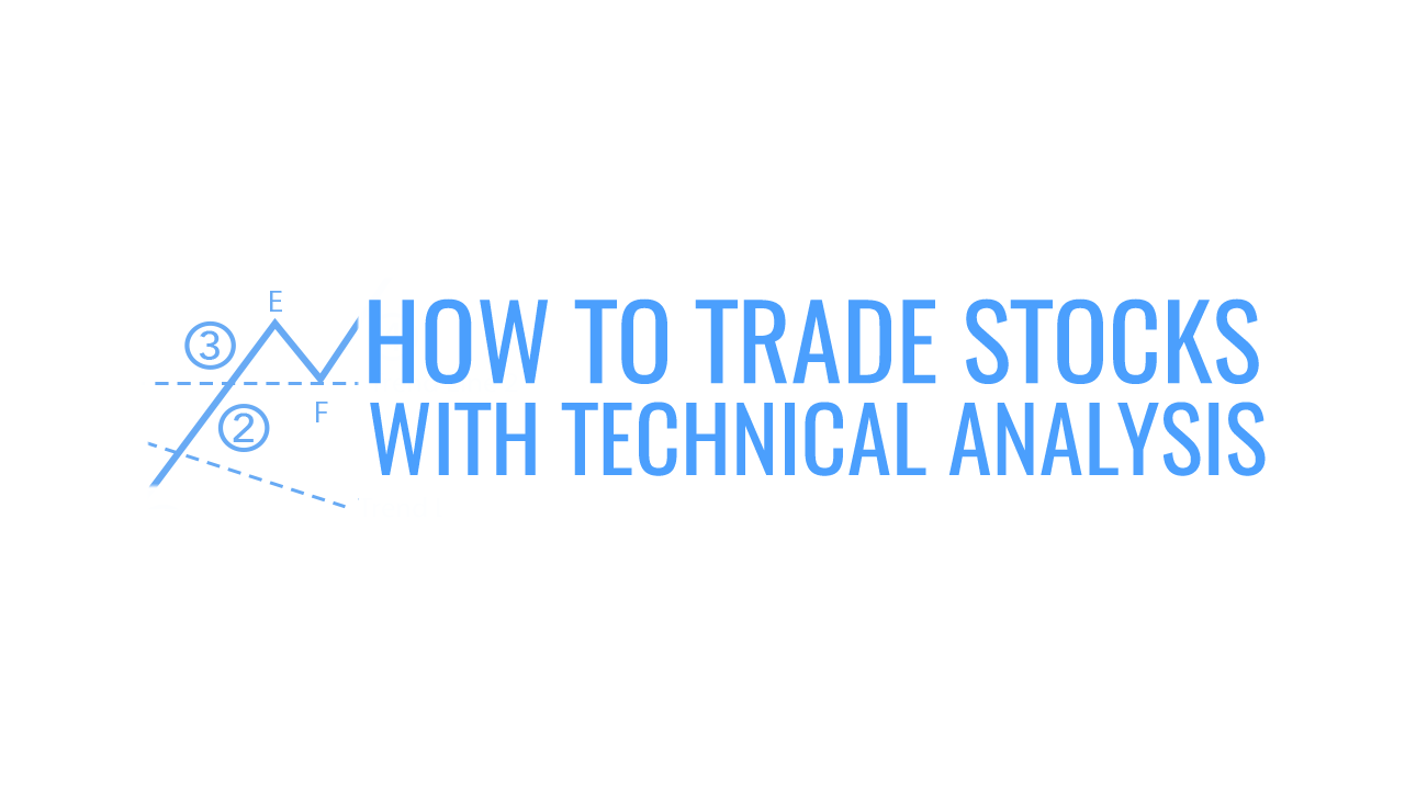 How to Trade Stocks with Technical Analysis