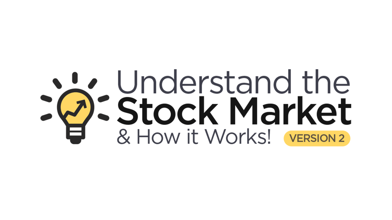 Understand the Stock Market & How it Works